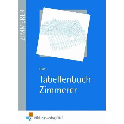 Walter Bläsi - Tabellenbuch Zimmerer - Preis vom 18.01.2020 06:00:44 h