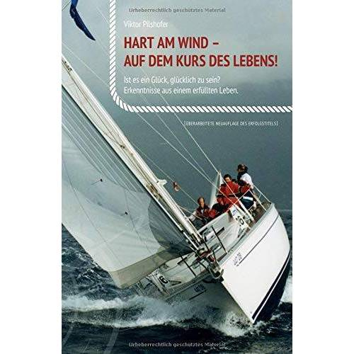 Viktor Pilshofer - Hart am Wind: Auf dem Kurs des Lebens - Preis vom 28.02.2021 06:03:40 h