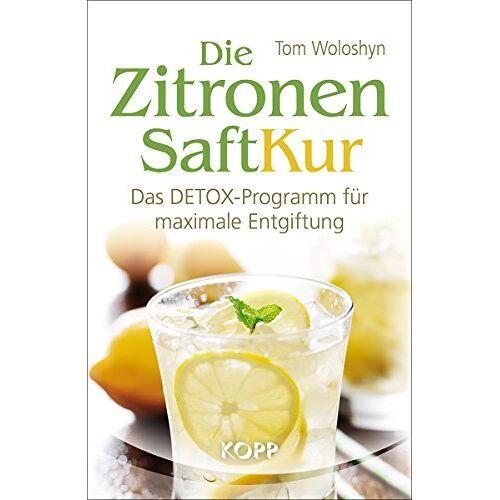 Tom Woloshyn - Die Zitronensaft-Kur - Preis vom 08.12.2019 05:57:03 h