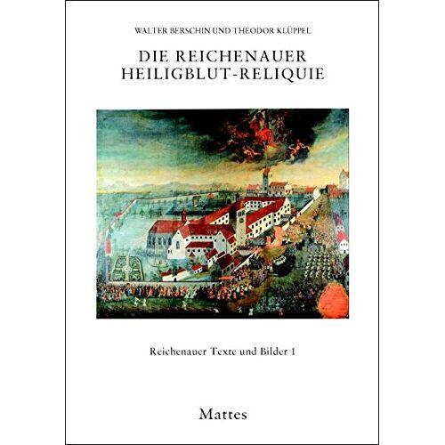 Walter Berschin - Die Reichenauer Heiligblut-Reliquie (Reichenauer Texte und Bilder) - Preis vom 18.10.2020 04:52:00 h