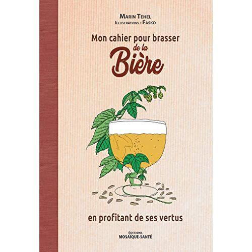Marin Tehel - Mon cahier pour brasser de la bière - Preis vom 21.10.2020 04:49:09 h
