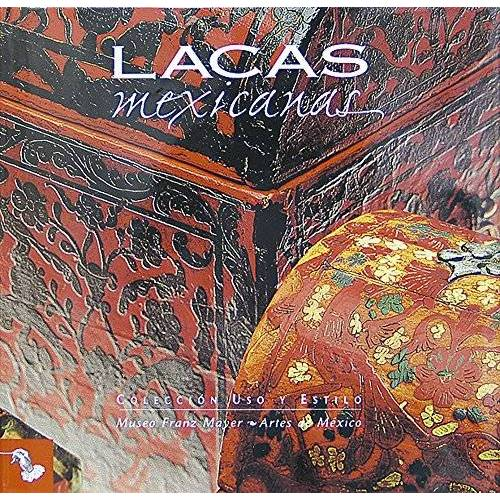 - Lacas Mexicanas/ Mexican Lacquerwork - Preis vom 26.01.2021 06:11:22 h