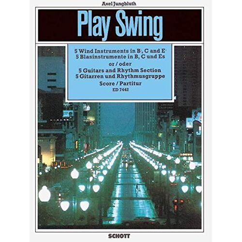 - Play Swing for instrumental groups: 5 Gitarren (5 Blasinstrumente in B, C und Es) und Rhythmusgruppe (Bass, Gitarre, Drums). Partitur. - Preis vom 10.05.2021 04:48:42 h