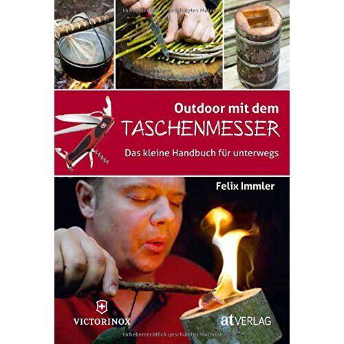 Felix Immler - Outdoor mit dem Taschenmesser - Preis vom 16.01.2021 06:04:45 h