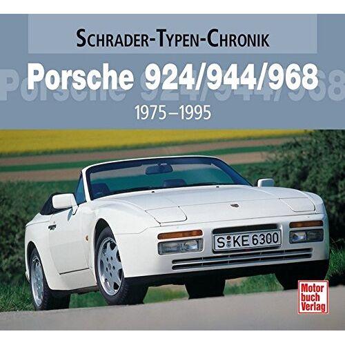 Halwart Schrader - Porsche 924/944/968: 1975-1995 (Schrader-Typen-Chronik) - Preis vom 19.10.2020 04:51:53 h