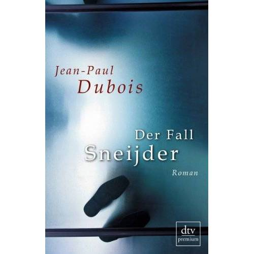 Jean-Paul Dubois - Der Fall Sneijder: Roman - Preis vom 01.03.2021 06:00:22 h