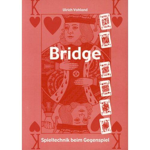 Ulrich Vohland - Bridge - Spieltechnik beim Gegenspiel - Preis vom 15.05.2021 04:43:31 h