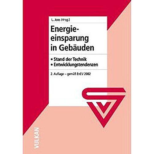 Lajos Joos - Energieeinsparung in Gebäuden: Stand der Technik. Entwicklungstendenzen - Preis vom 10.04.2021 04:53:14 h