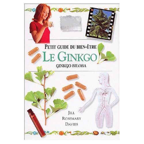 Davies, Jill Rosemary - Le Ginkgo. Ginkgo Biloba (Bien-être) - Preis vom 23.10.2020 04:53:05 h