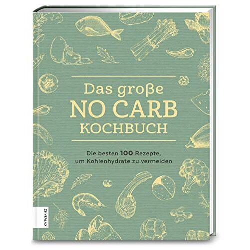 - Das große No Carb-Kochbuch: Die besten 100 Rezepte, um Kohlenhydrate zu vermeiden - Preis vom 20.10.2020 04:55:35 h