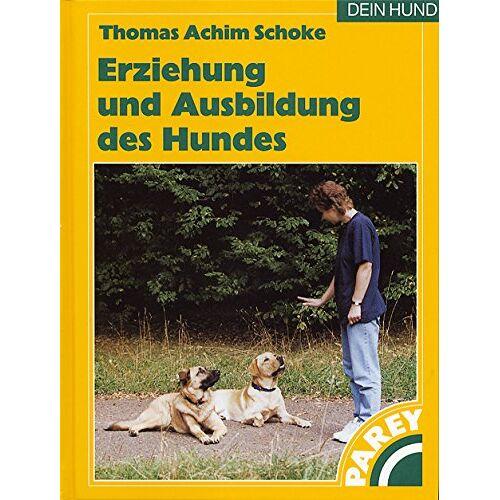 Schoke, Thomas A. - Erziehung und Ausbildung des Hundes - Preis vom 25.02.2021 06:08:03 h