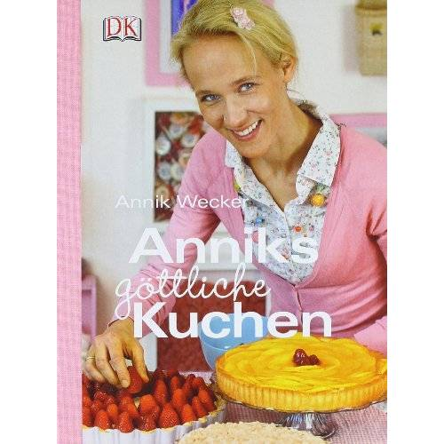 Annik Wecker - Anniks göttliche Kuchen - Preis vom 12.04.2021 04:50:28 h