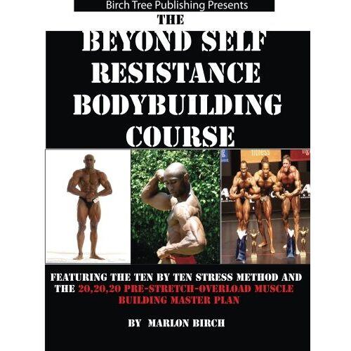 Marlon Birch - Beyond Self Resistance Bodybuilding Course - Preis vom 13.05.2021 04:51:36 h