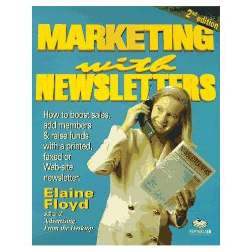 Elaine Floyd - Marketing With Newsletters: How to Boost Sales - Preis vom 26.02.2021 06:01:53 h