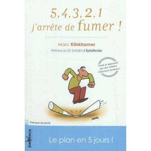Marc Klinkhamer - 5,4,3,2,1 j'arrête de fumer ! : Le plan en 5 jours ! - Preis vom 20.10.2020 04:55:35 h