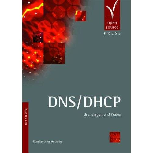 Konstantinos Agouros - DNS/DHCP: Grundlagen und Praxis - Preis vom 20.10.2020 04:55:35 h
