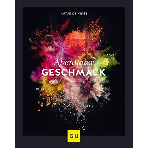 Vries, Antje de - Abenteuer Geschmack! (GU Themenkochbuch) - Preis vom 24.02.2021 06:00:20 h