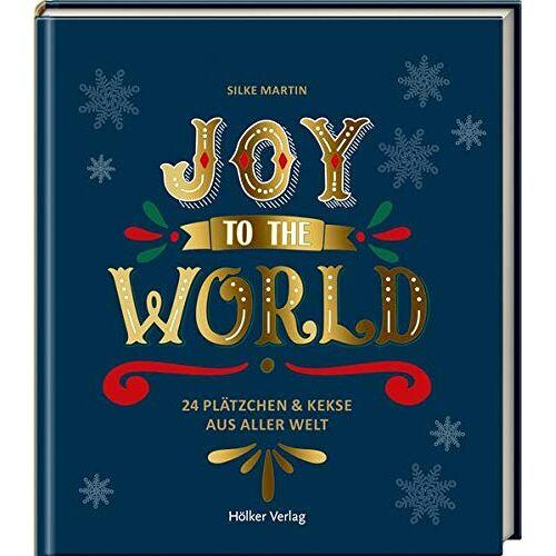 Silke Martin - Joy to the World: 24 Plätzchen & Kekse aus aller Welt - Preis vom 06.05.2021 04:54:26 h
