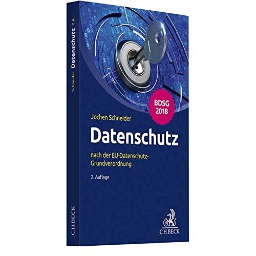 Jochen Schneider - Datenschutz: nach der EU-Datenschutz-Grundverordnung - Preis vom 03.05.2021 04:57:00 h