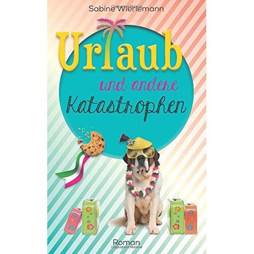 Sabine Wierlemann - Urlaub und andere Katastrophen - Preis vom 06.09.2020 04:54:28 h