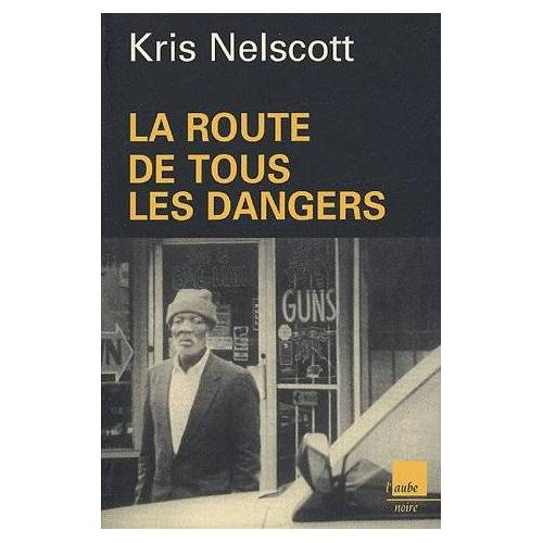 Kris Nelscott - La route de tous les dangers - Preis vom 20.10.2020 04:55:35 h