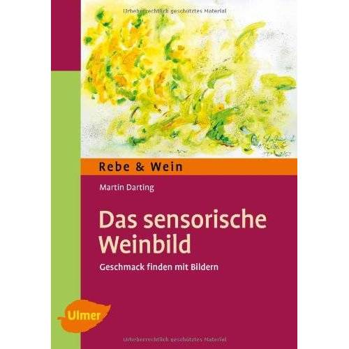 Martin Darting - Das Sensorische Weinbild: Geschmack finden mit Bildern - Preis vom 07.05.2021 04:52:30 h
