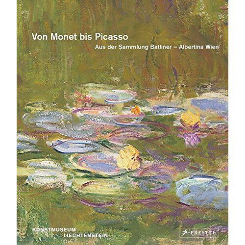 Friedemann Malsch - Von Monet bis Picasso. Aus der Sammlung Batliner - Albertina Wien - Preis vom 20.04.2021 04:49:58 h