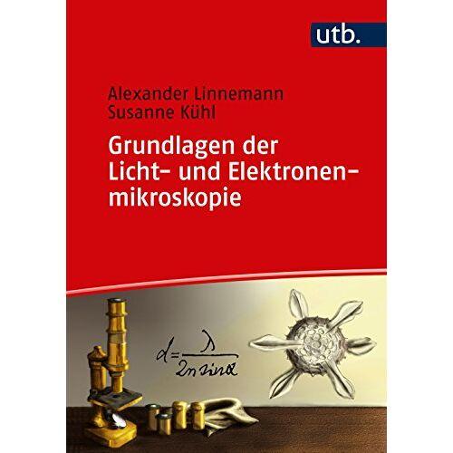Susanne Kühl - Grundlagen der Licht- und Elektronenmikroskopie - Preis vom 05.09.2020 04:49:05 h