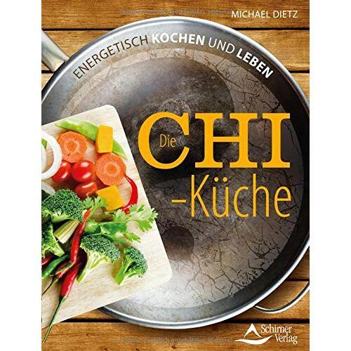 Michael Dietz - Die Chi-Küche: Energetisch kochen und leben - Preis vom 17.01.2020 05:59:15 h