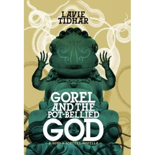 Lavie Tidhar - Gorel and the Pot-Bellied God - Preis vom 23.06.2020 05:06:13 h