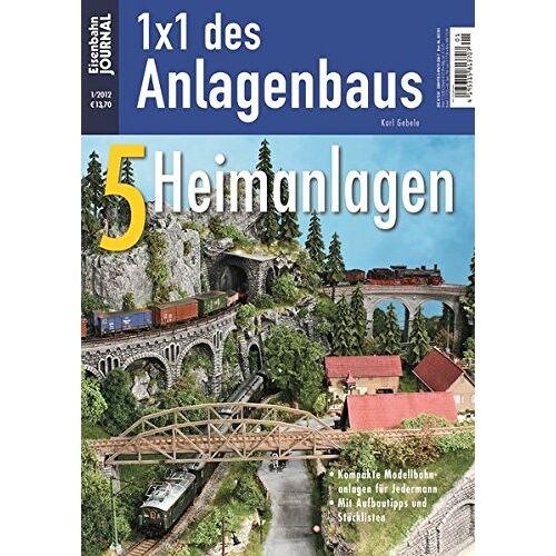 Karl Gebele - 5 Heimanlagen - Eisenbahn Journal - 1 x 1 des Anlagenbaus 1-2012 - Preis vom 28.03.2020 05:56:53 h