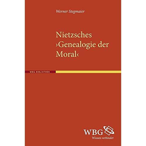 Werner Stegmaier - Nietzsches Genealogie der Moral - Preis vom 09.05.2021 04:52:39 h