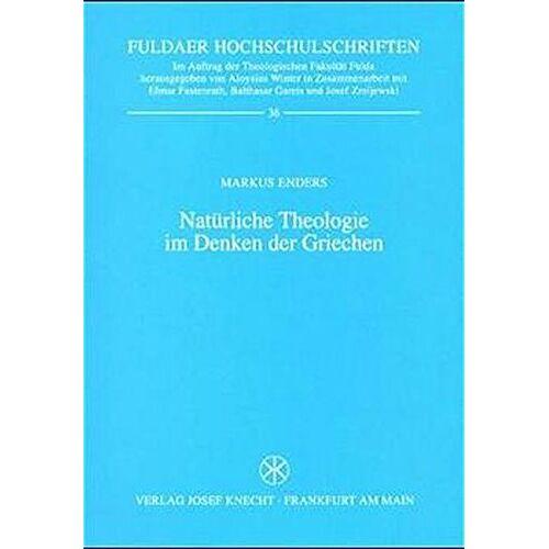 Markus Enders - Natürliche Theologie im Denken der Griechen (Fuldaer Hochschulschriften) - Preis vom 10.04.2021 04:53:14 h