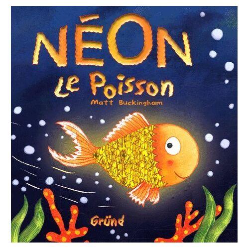 Matt Buckingham - Néon : Le Poisson - Preis vom 28.10.2020 05:53:24 h