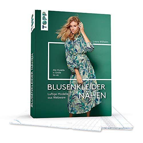 Laura Wilhelm - Blusenkleider nähen - Preis vom 21.10.2020 04:49:09 h