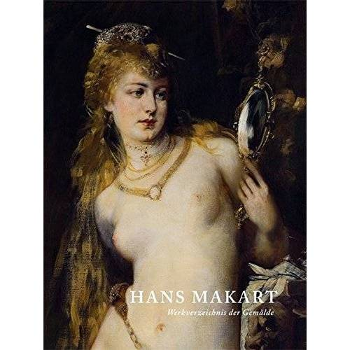 Gerbert Frodl - Hans Makart – Werkverzeichnis der Gemälde (Belvedere Werkverzeichnisse) - Preis vom 09.04.2021 04:50:04 h