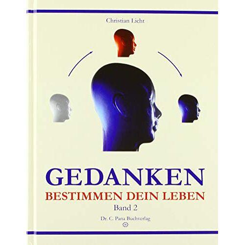 Christian Licht - Gedanken bestimmen dein Leben: Band 2 - Preis vom 18.04.2021 04:52:10 h