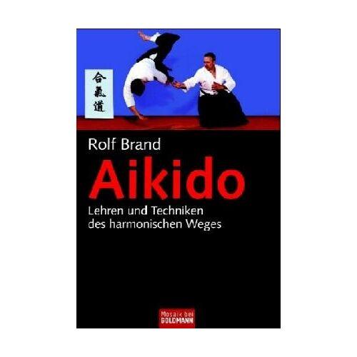 Rolf Brand - Aikido: Lehren und Techniken des harmonischen Weges - Preis vom 06.03.2021 05:55:44 h