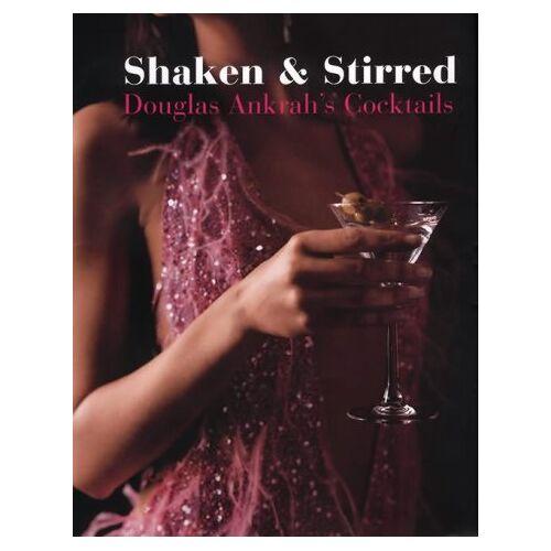 Douglas Ankrah - Shaken & Stirred: Douglas Ankrah's Cocktails - Preis vom 10.05.2021 04:48:42 h