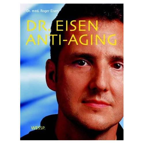 Roger Eisen - Dr. Eisen Anti-Aging - Preis vom 18.04.2021 04:52:10 h