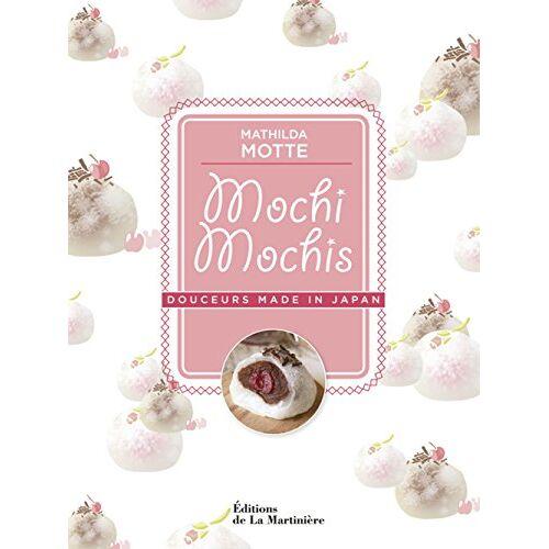 Mathilda Motte - Mochi mochis : Douceurs made in Japan - Preis vom 20.10.2020 04:55:35 h