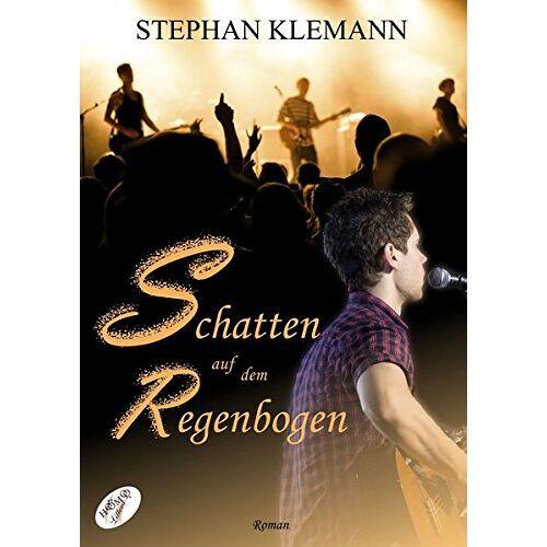 Stephan Klemann - Schatten auf dem Regenbogen - Preis vom 19.10.2020 04:51:53 h