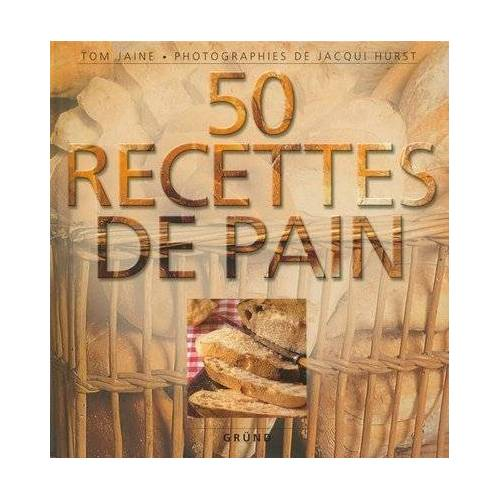 Tom Jaine - 50 recettes de pain (100 Sauces et Recettes) - Preis vom 21.10.2020 04:49:09 h