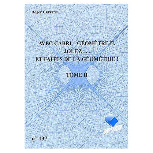 Roger Cuppens - Avec Cabri-Géomètrie II, jouez... et faîtes de la géomètrie ! : Tome 2 - Preis vom 15.01.2021 06:07:28 h