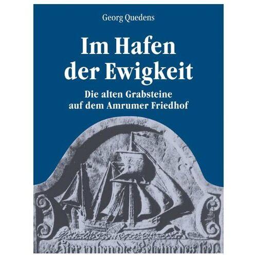 Georg Quedens - Die alten Grabsteine auf dem Amrumer Friedhof - Preis vom 20.10.2020 04:55:35 h