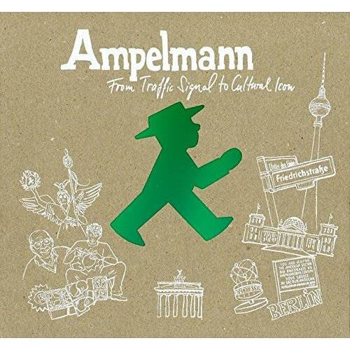 AMPELMANN GmbH - Ampelmann: From Traffic Signal to Cultural Icon - Preis vom 08.05.2021 04:52:27 h