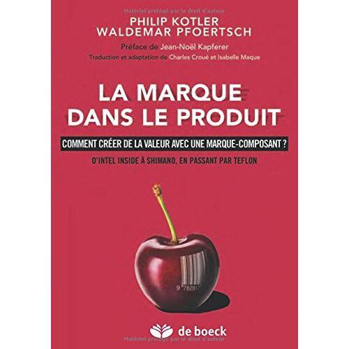 Philip Kotler - La marque dans le produit - Preis vom 21.10.2020 04:49:09 h