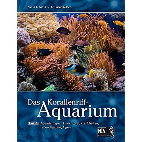 Fossa, Svein A. - Das Korallenriff-Aquarium - Band 2: Aquarientypen, Einrichtung, Krankheiten (NTV Meerwasseraquaristik) - Preis vom 06.09.2020 04:54:28 h