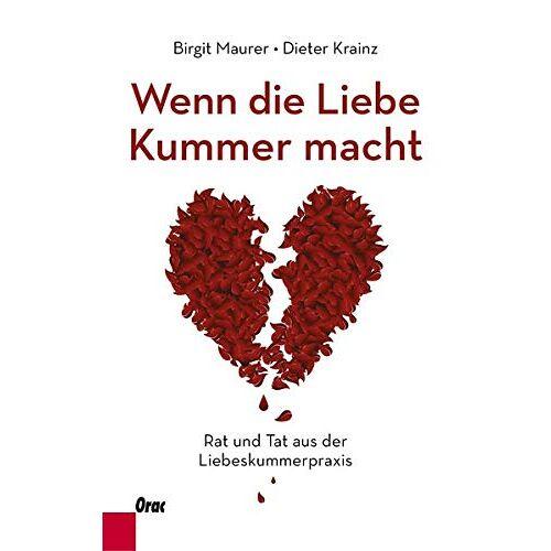 Birgit Maurer - Wenn die Liebe Kummer macht: Rat und Tat aus der Liebeskummerpraxis - Preis vom 24.10.2020 04:52:40 h