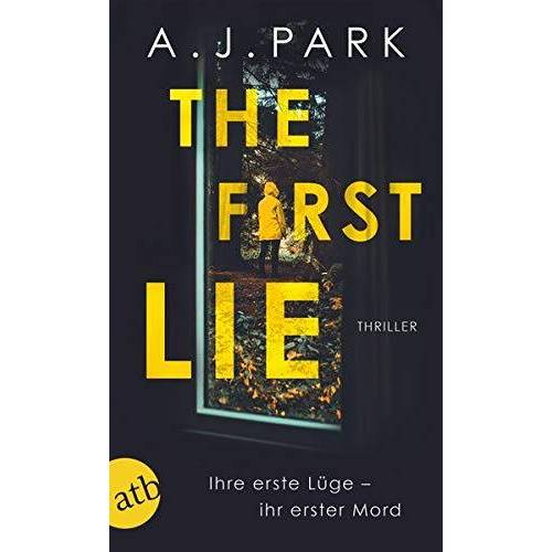 A.J. Park - The First Lie: Ihre erste Lüge – ihr erster Mord - Preis vom 17.04.2021 04:51:59 h